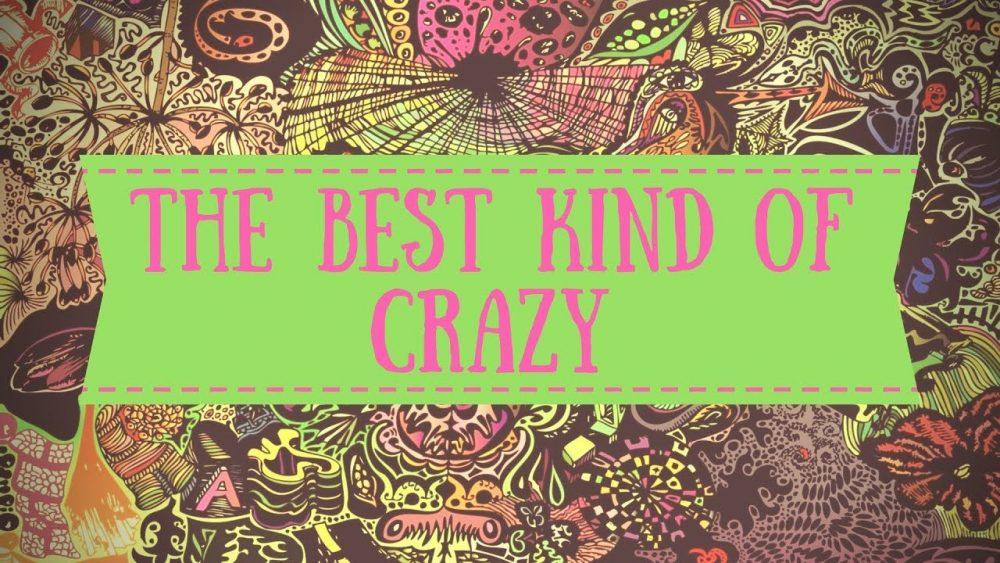 The Best Kind of Crazy Image