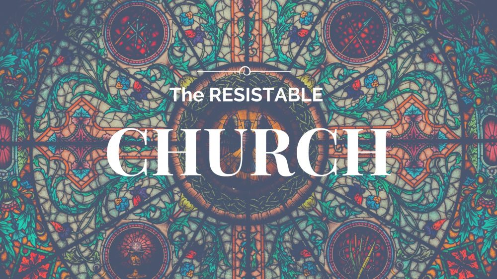 The Resistible Church Image
