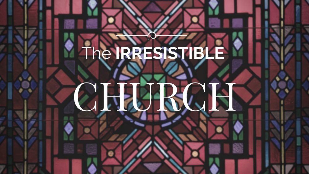 The Irresistible Church Image