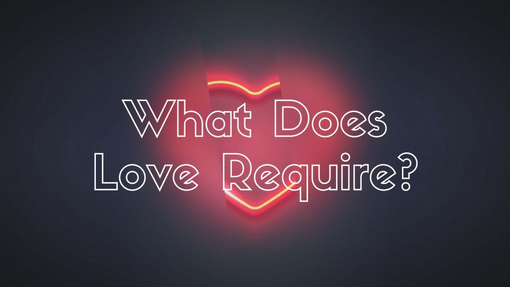 What Does Love Require? Image