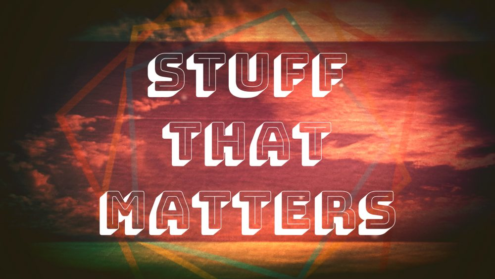 Stuff That Matters Image