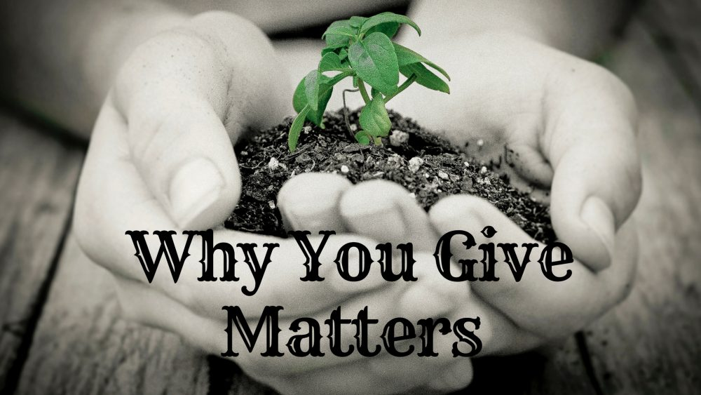 Why You Give Matters Image