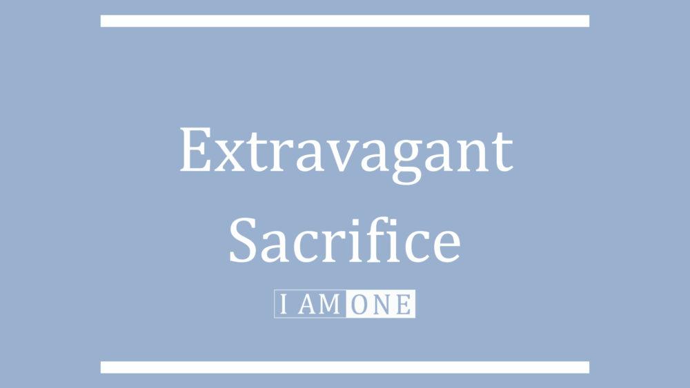 Extravagant Sacrifice Image