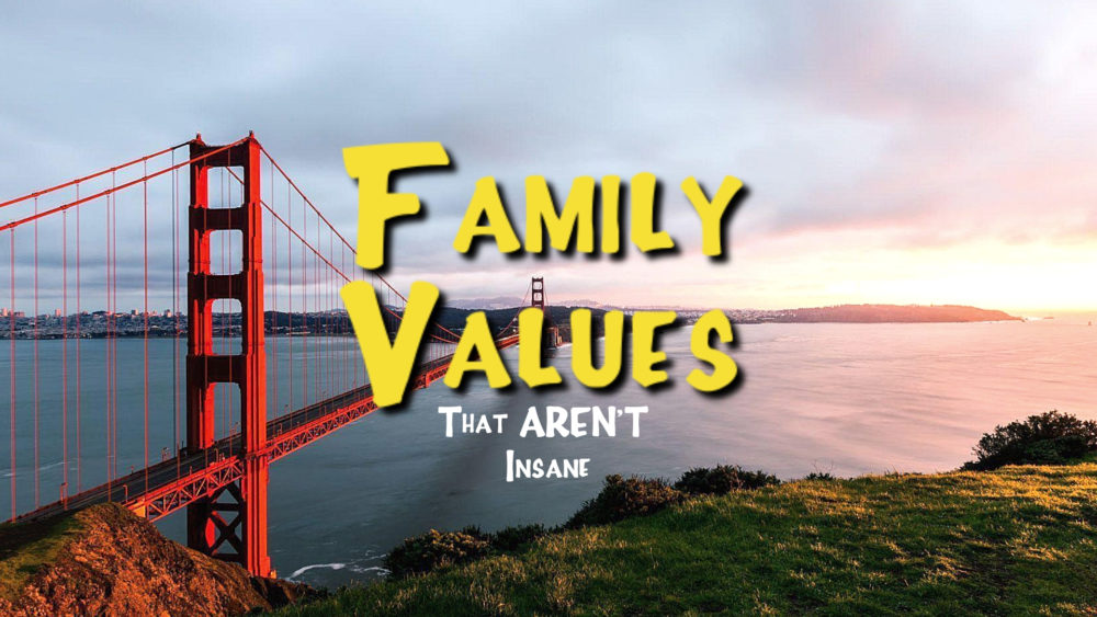 Family Values that Aren't Insane Image