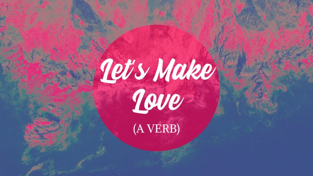 Let's Make Love (A Verb) Image