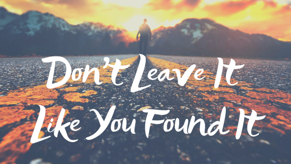 Don't Leave It Like You Found It Image