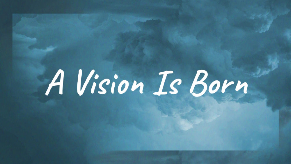 A Vision is Born Image