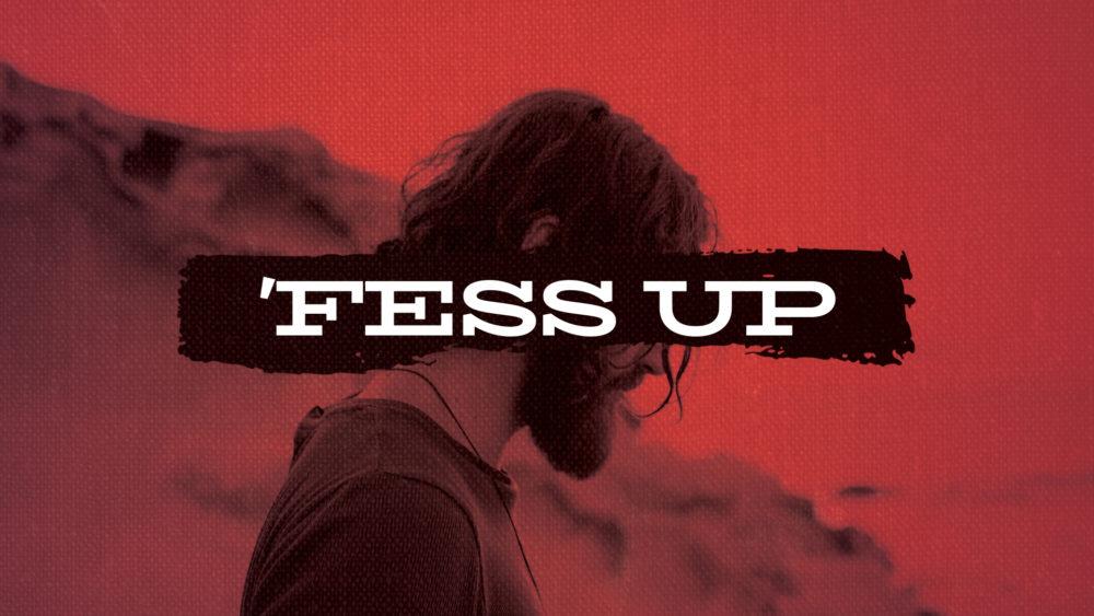 'Fess Up Image