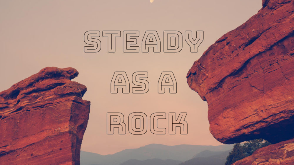 Steady As A Rock Image