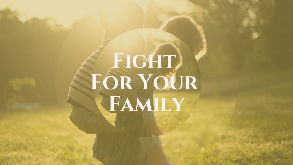 Fight For Your Family Image