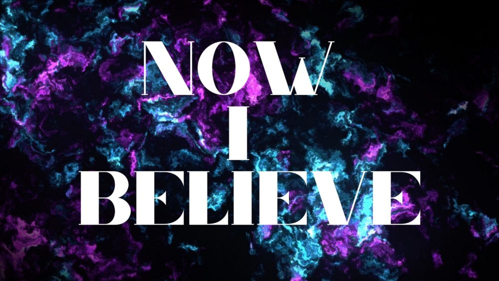 Now I Believe Image