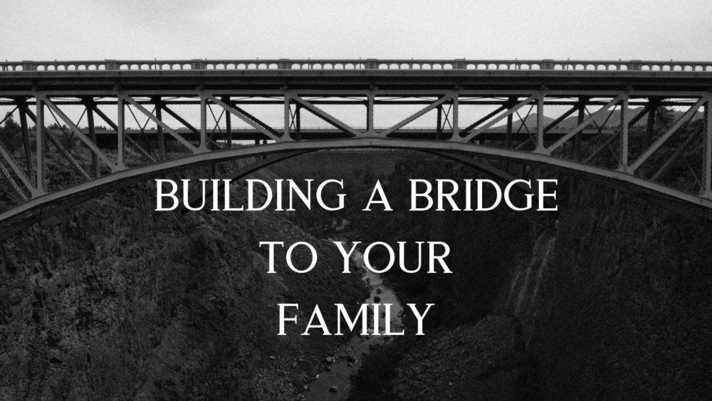 Building a Bridge To Your Family Image