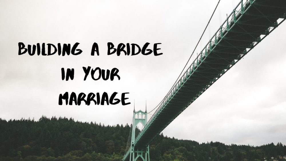 Building a Bridge In Your Marriage Image