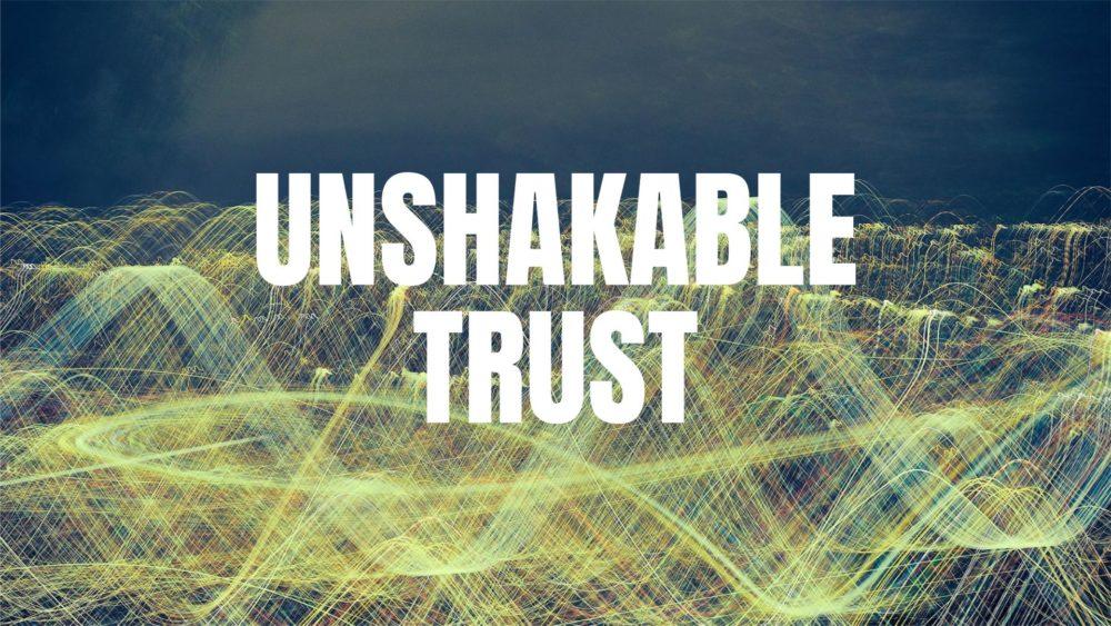 Unshakable Trust Image