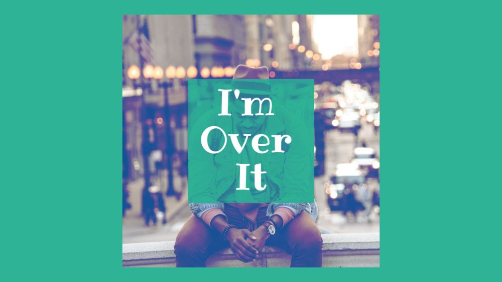 I'm Over It Image