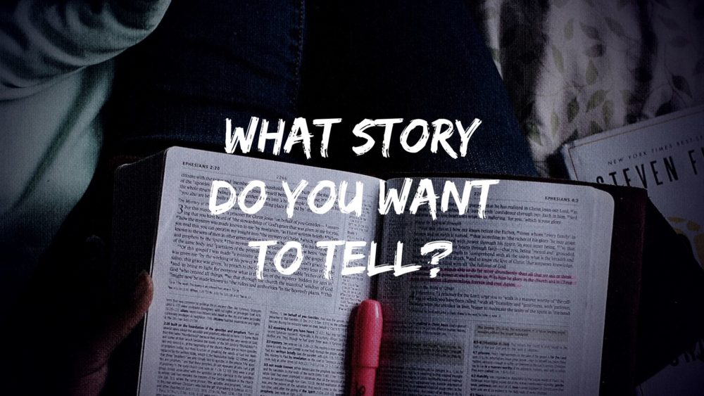 What Story Do You Want To Tell? Image