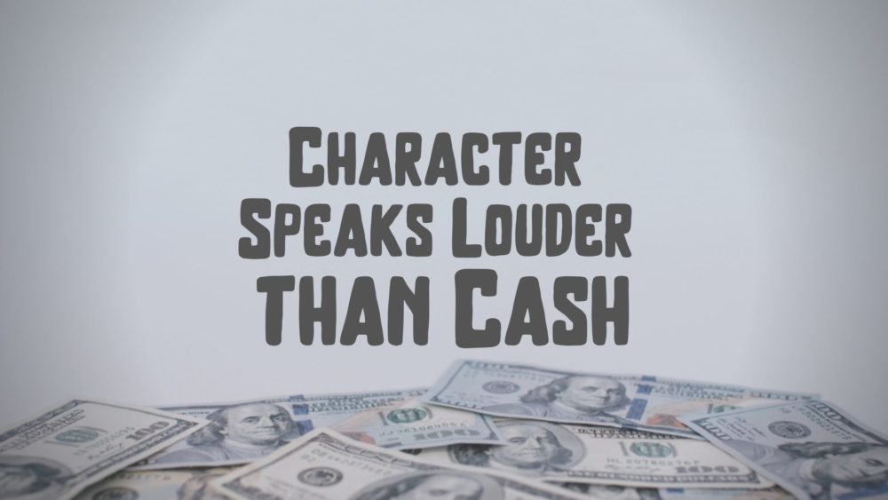 Character Speaks Louder than Cash