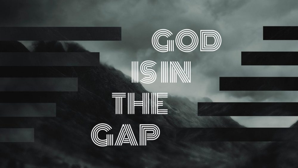 God is In the Gap Image