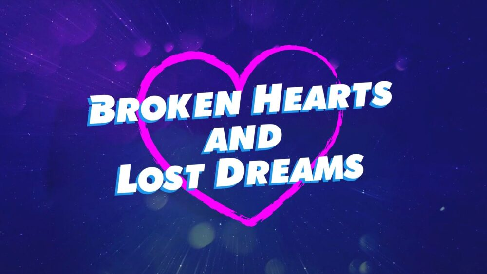 Broken Hearts and Lost Dreams Image