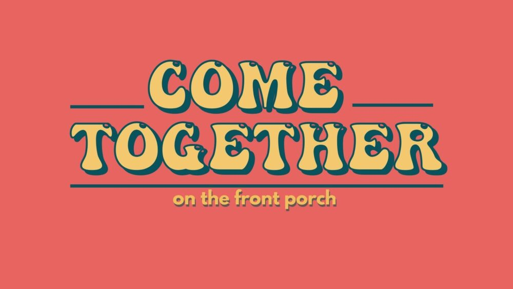 Come Together...on the front porch Image