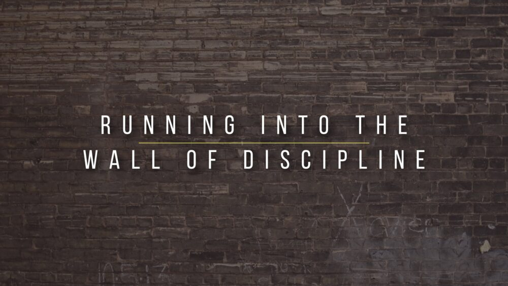 Running into the Wall of Discipline Image